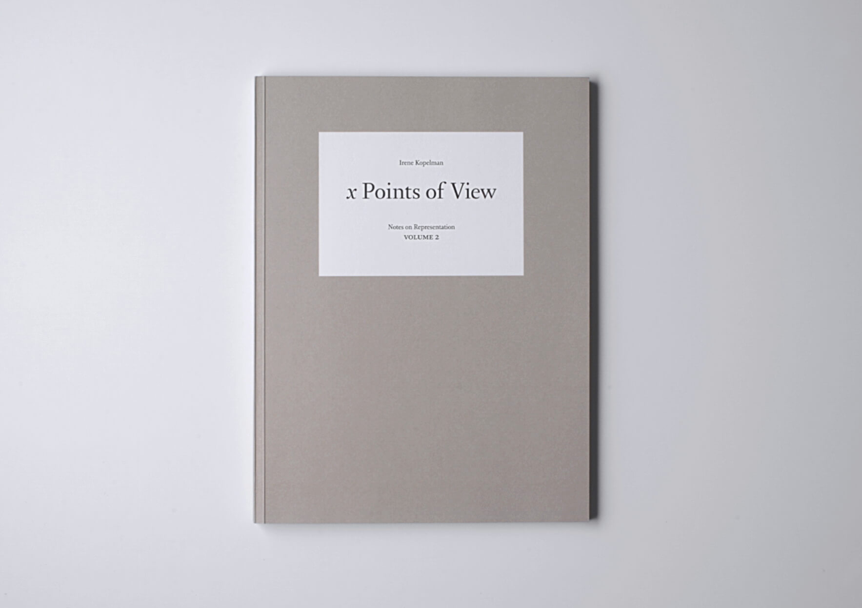 Irene Kopelman x Points of View . Notes on Representation V.2, 2011 28 x 21 cm, 144 p. Ed. Roma Publications | Mother | ProjecteSD