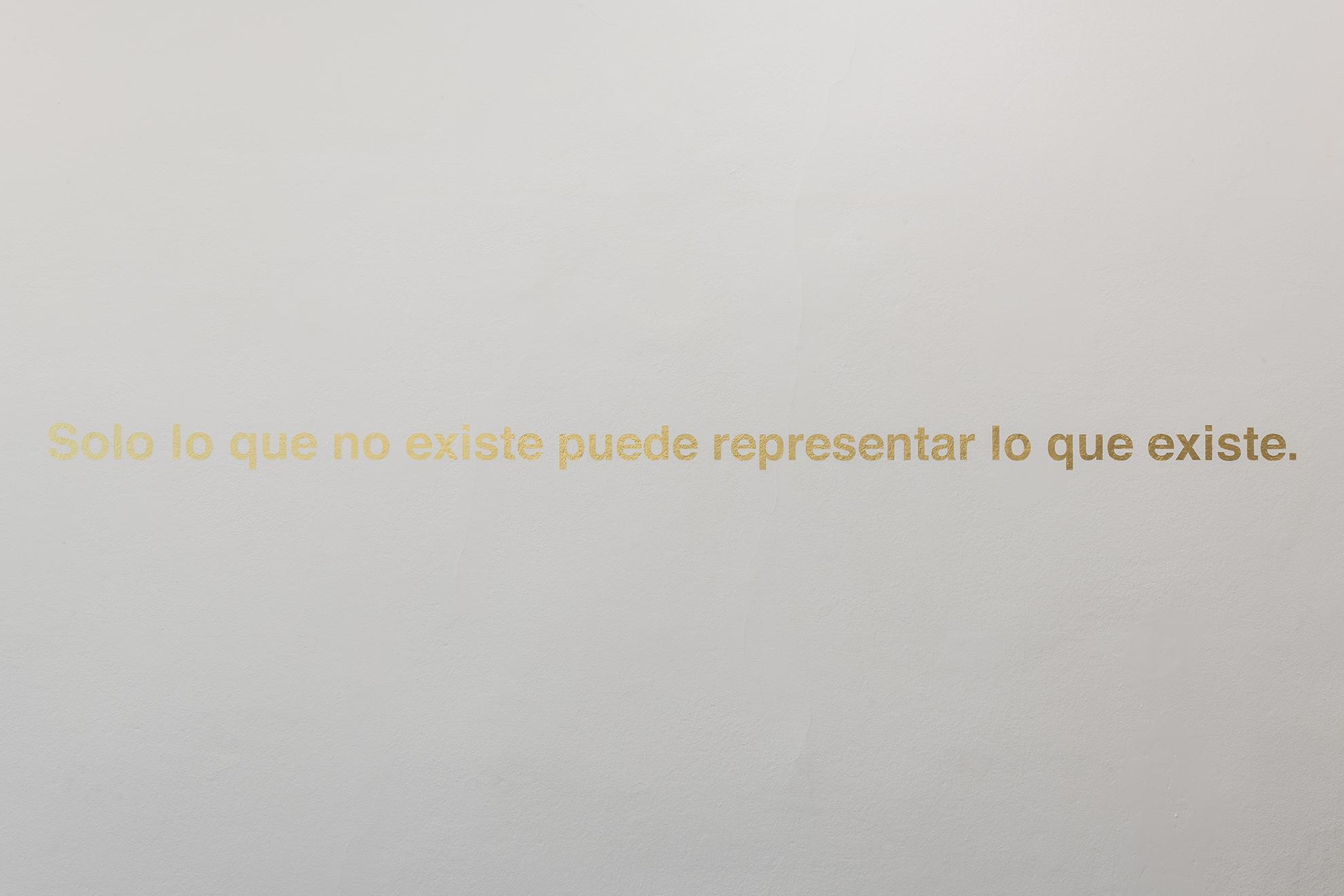 Frase de Oro (Solo lo que no existe puede representar lo que existe.), 2018 | La Peste (The Plague) | ProjecteSD