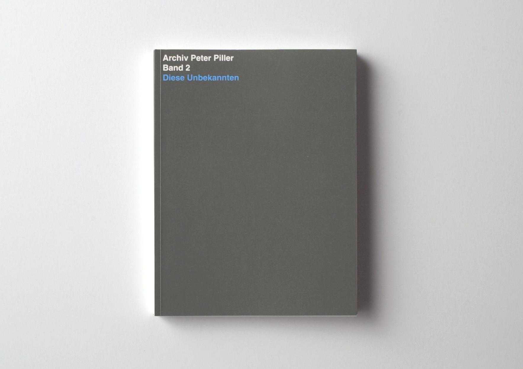 | Archiv Peter Piller Bd. 2: Diese Unbekannten | ProjecteSD