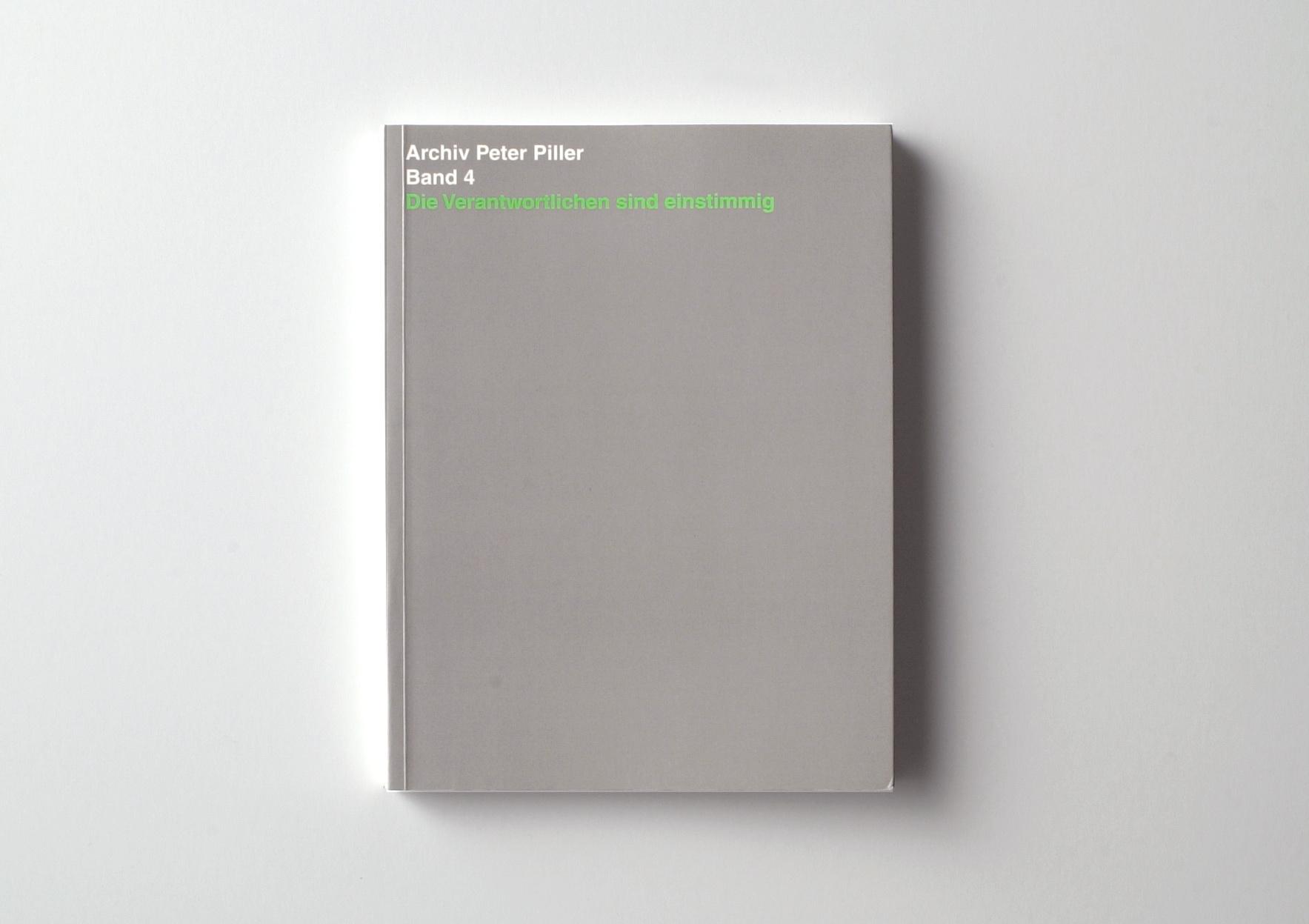 | Archiv Peter Piller Bd. 4: Die Verantwortlichen sind einstimmig (Ortsbesichtigungen) | ProjecteSD
