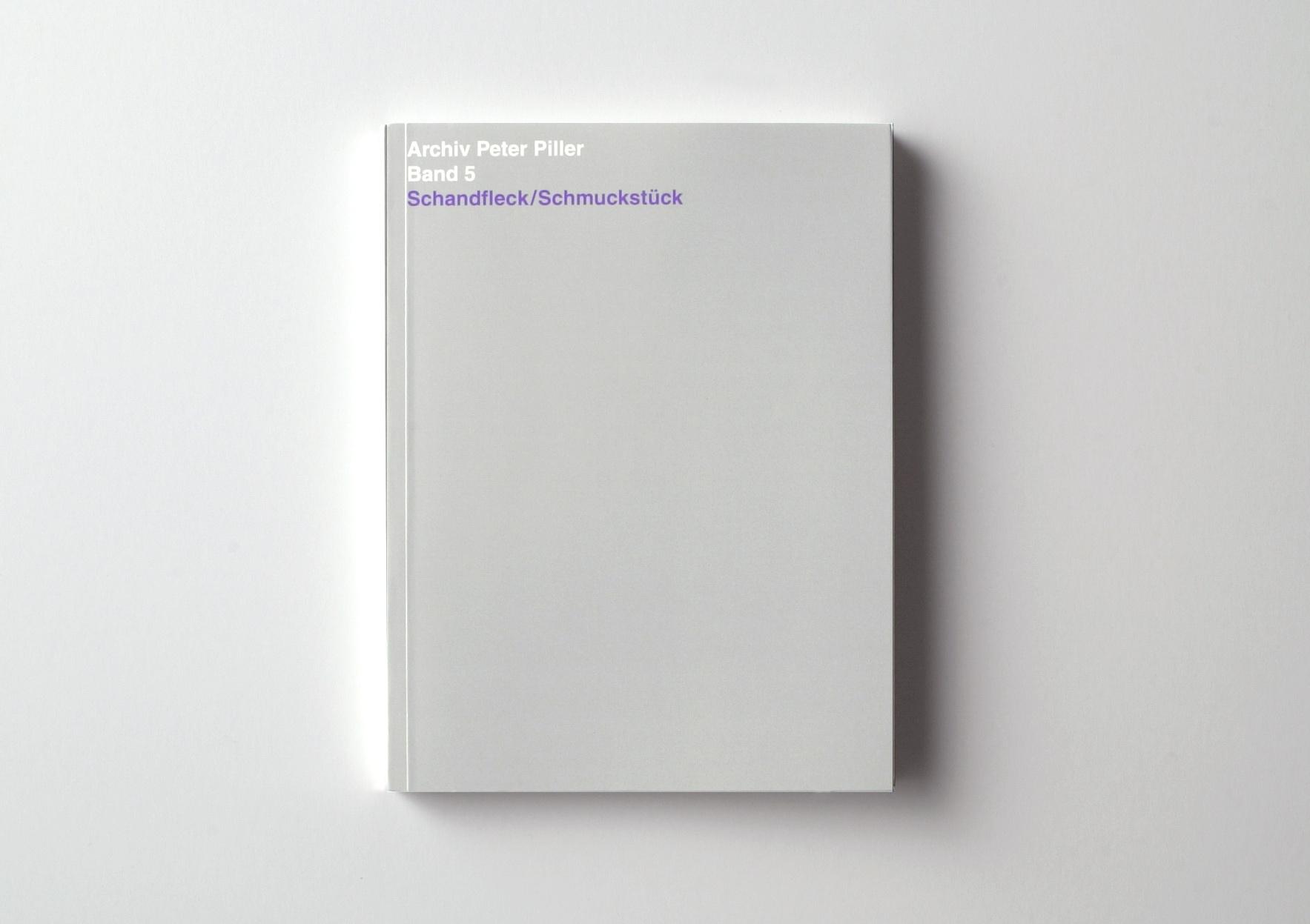 | Archiv Peter Piller Bd. 5: Schandfleck/Schmuckstück | ProjecteSD