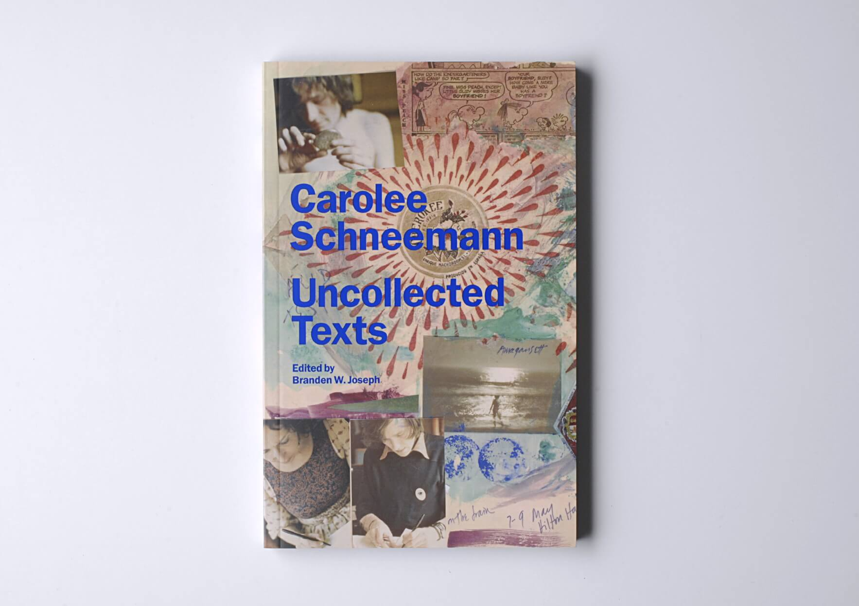 Carolee Schneemann Uncollected Texts, 2018 21 x 14 cm, 164 p. Ed. Primary Information | Mother | ProjecteSD
