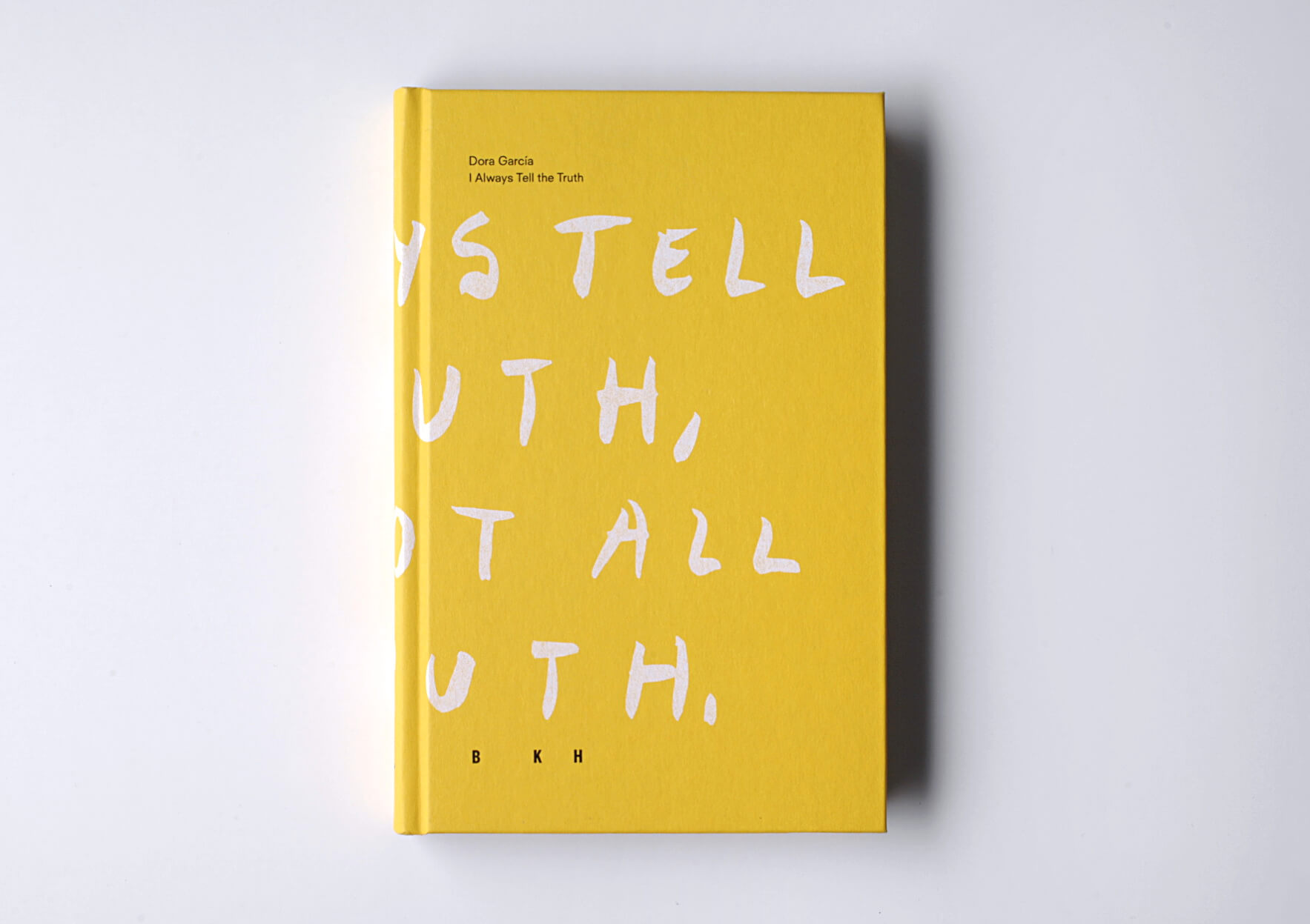 Dora García I always tell the truth, 2018 22 x 14 cm, 174 p. Texts in English and Swedish. Ed. Art And Theory Publishing | Mother | ProjecteSD