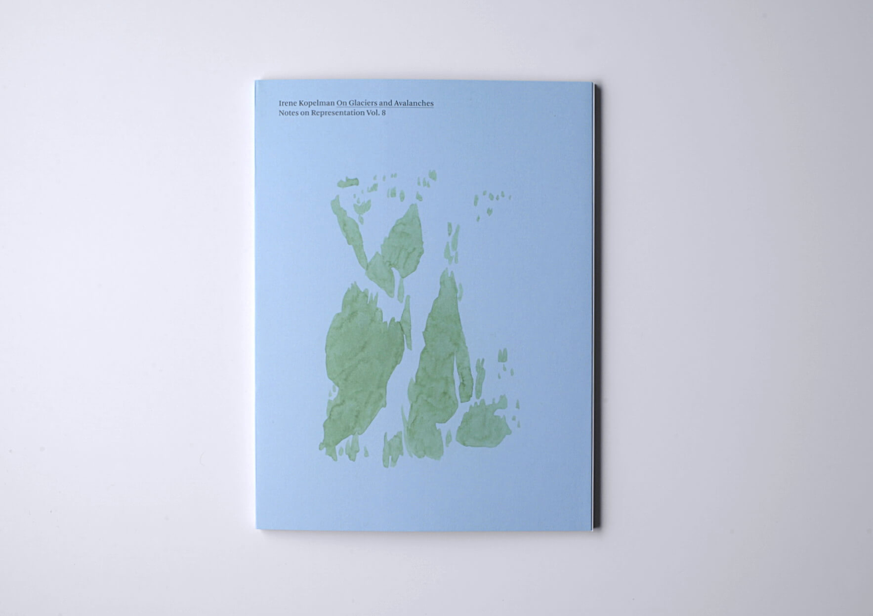 Irene Kopelman On Glaciers and Avalanches. Notes on Representation V.8, 2017 28 x 21 cm, 68 p. Texts in English and Spanish. Ed. Roma Publications | Mother | ProjecteSD