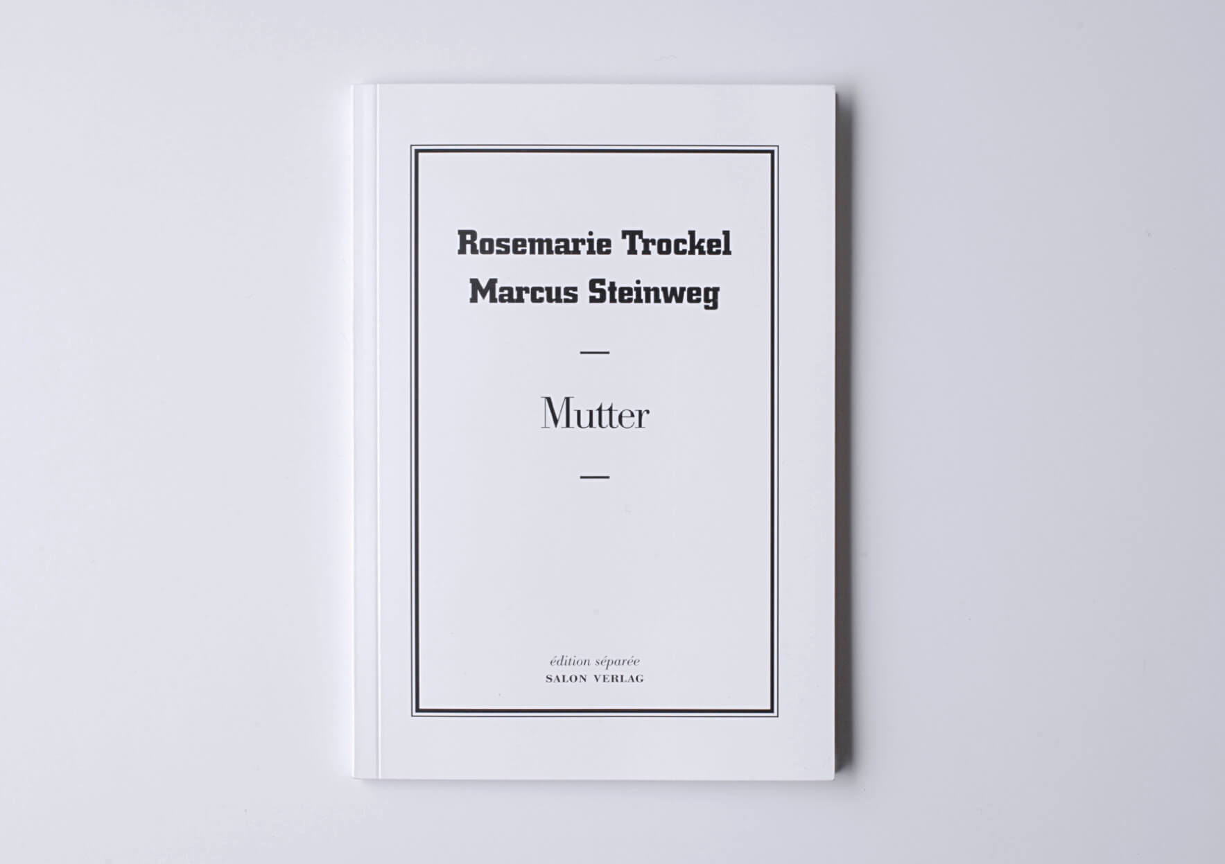 Rosemarie Trockel, Marcus Steinweg Mutter, 2007 11,5 x 17 cm, 32p. Ed.1000 Ed. Reiner Speck und Gerhard Theewen | Mother | ProjecteSD